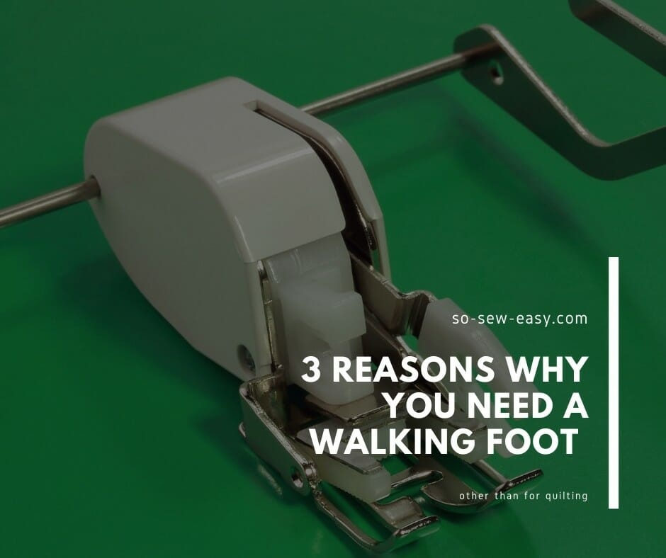 Why You Need a Walking Foot